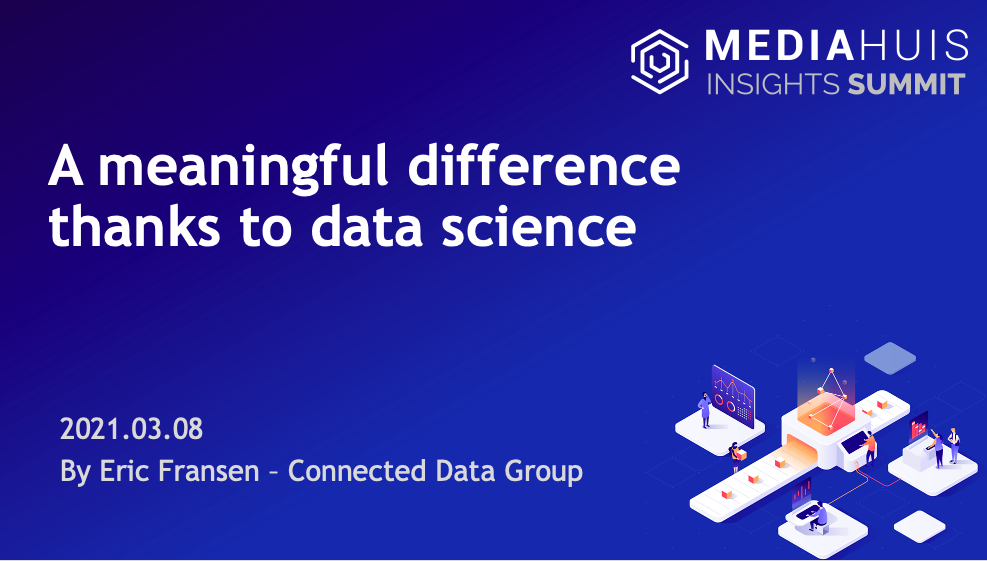 Mediahuis Insight Summit over Data Science met Connected Data Group