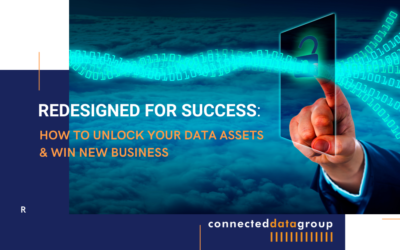Redesigned for Success: How to Unlock your Data Assets and Win New Business
