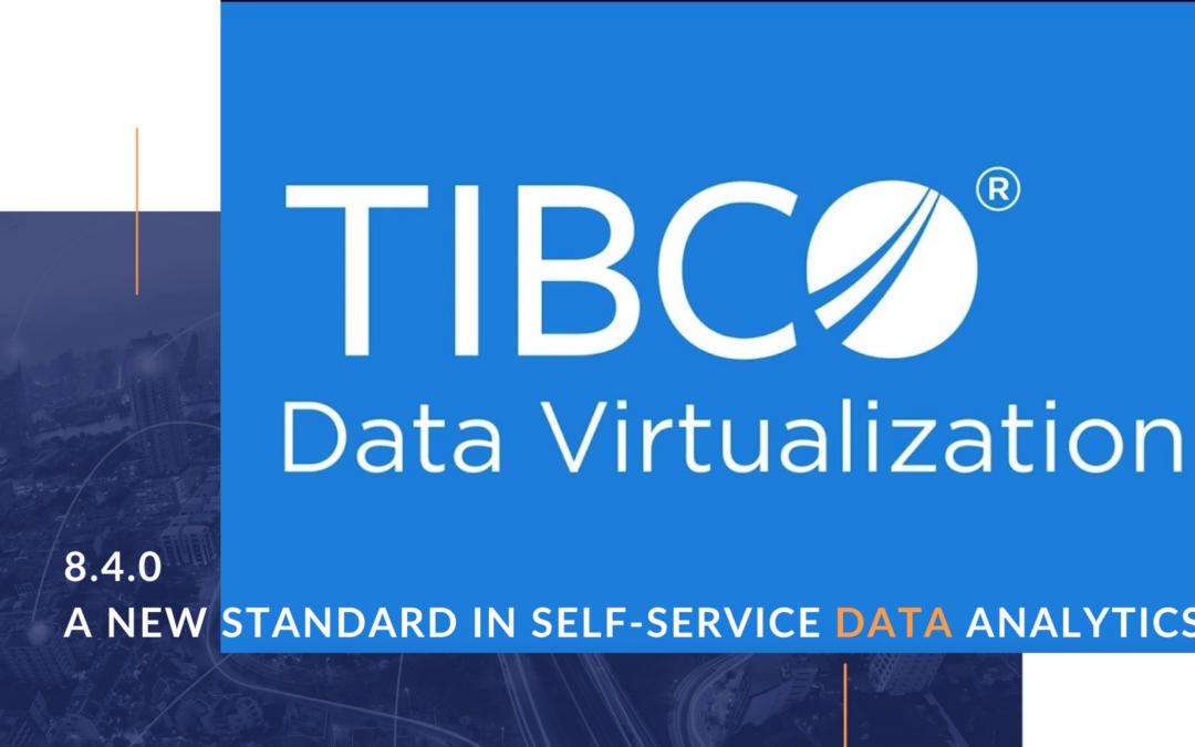 TDV 8.4.0: a new standard in self service data analytics