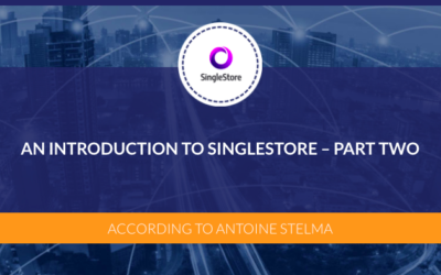 An introduction to SingleStore – Part Two